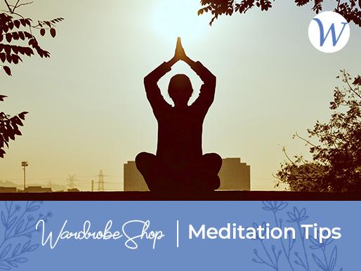 WardrobeShop Meditation Tips